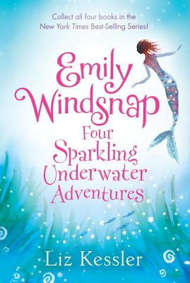 Emily Windsnap Four Sparkling Underwater Adventures By Kessler, Liz